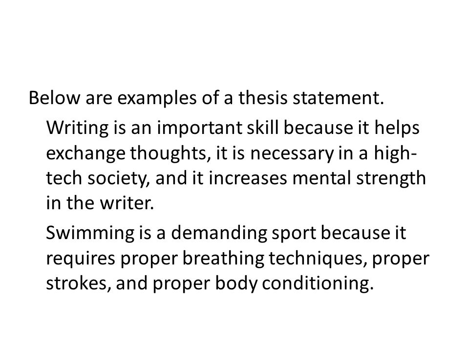 Below are examples of a thesis statement.