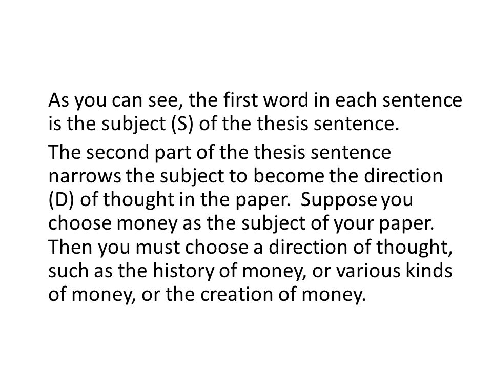 As you can see, the first word in each sentence is the subject (S) of the thesis sentence.