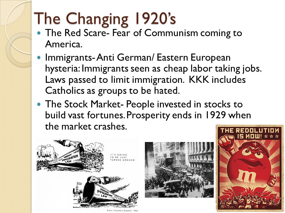 The Changing 1920's The Red Scare- Fear of Communism coming to America.