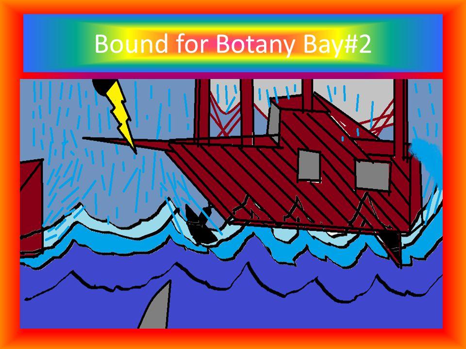 Bound for Botany Bay#2