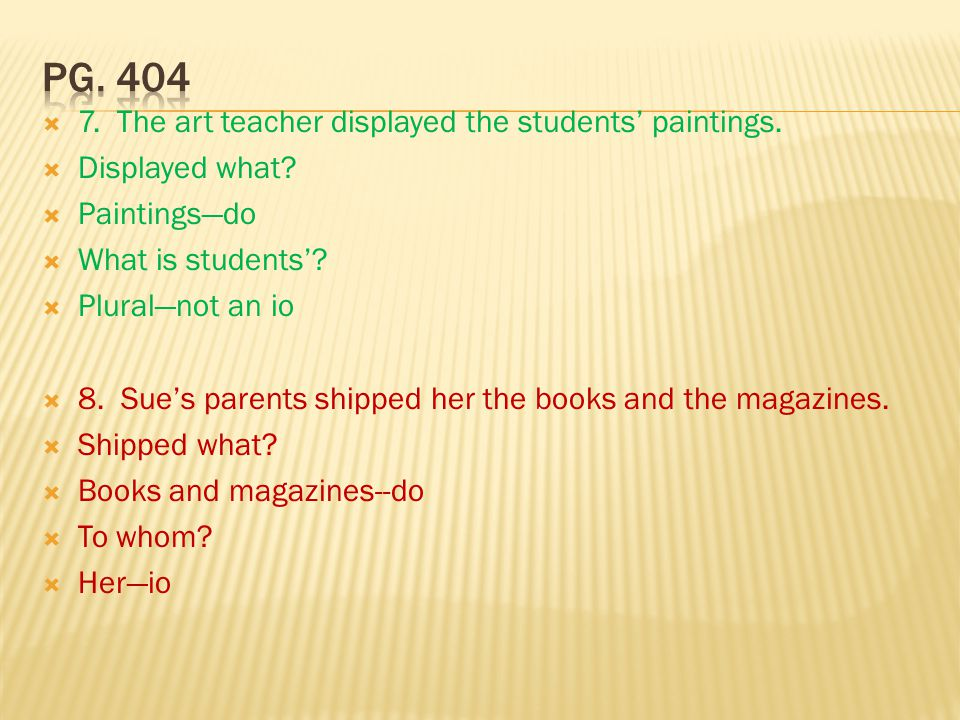  7.The art teacher displayed the students' paintings.