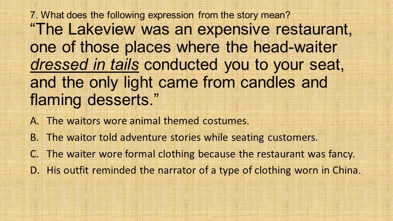 7. What does the following expression from the story mean.