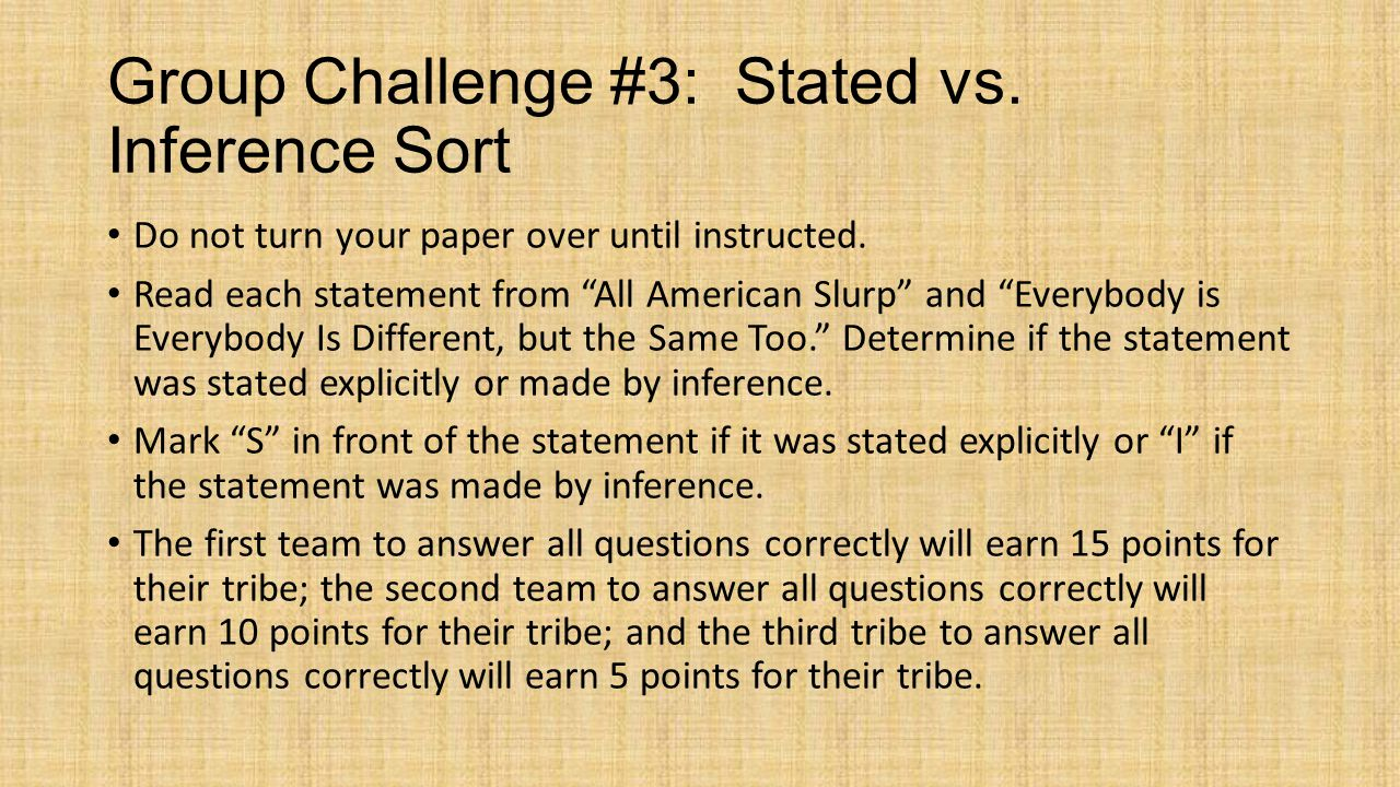 Group Challenge #3: Stated vs. Inference Sort Do not turn your paper over until instructed.