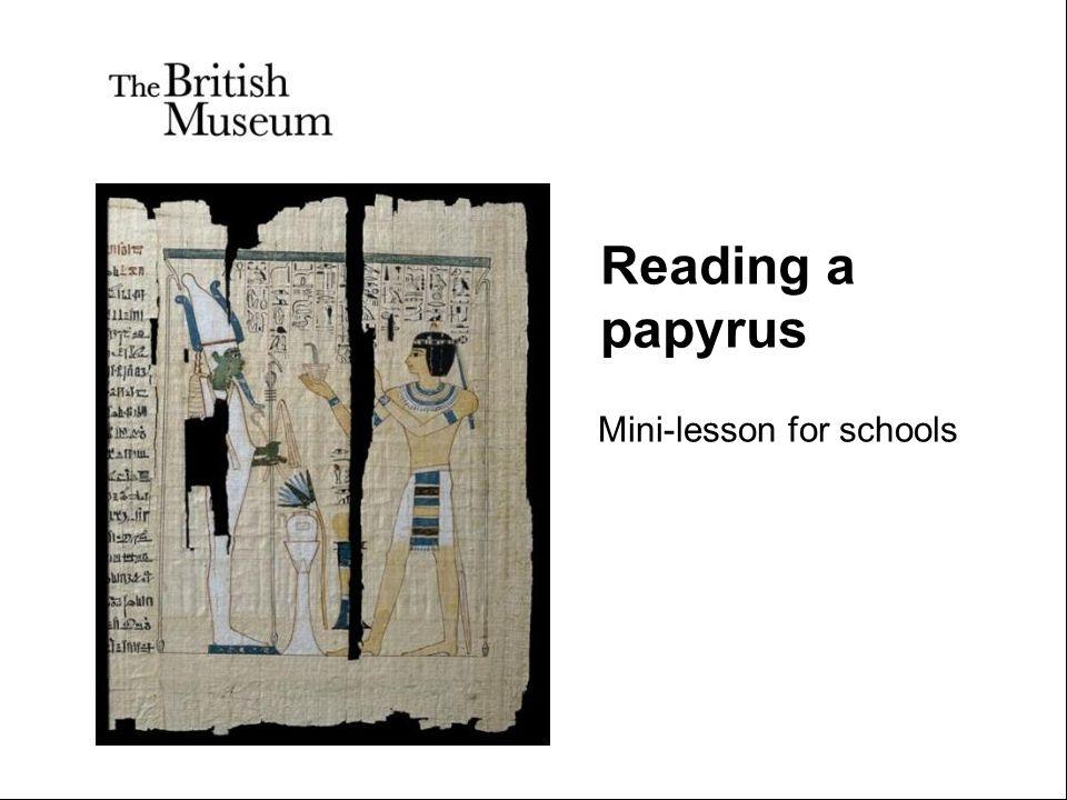 Reading a papyrus Mini-lesson for schools