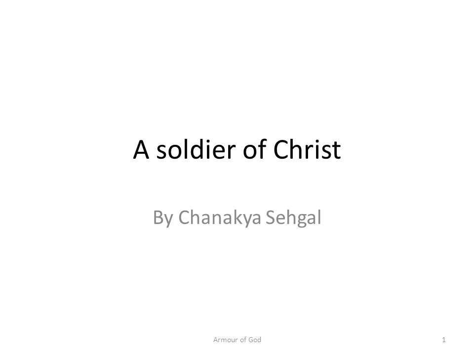 A soldier of Christ By Chanakya Sehgal Armour of God1