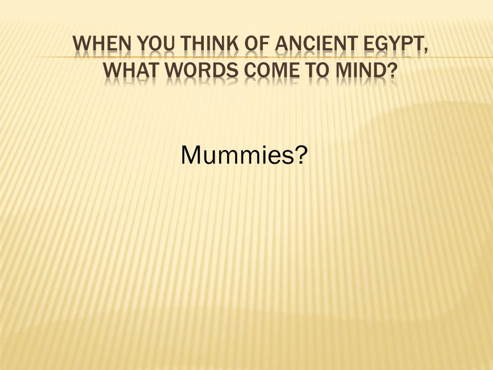 Mummies?