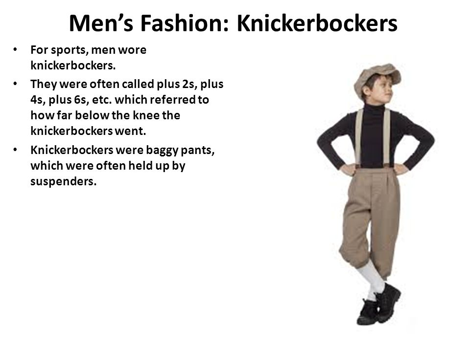 Men's Fashion: Knickerbockers For sports, men wore knickerbockers.