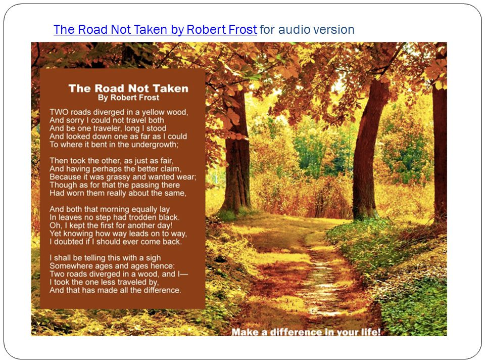 The Road Not Taken by Robert FrostThe Road Not Taken by Robert Frost for audio version
