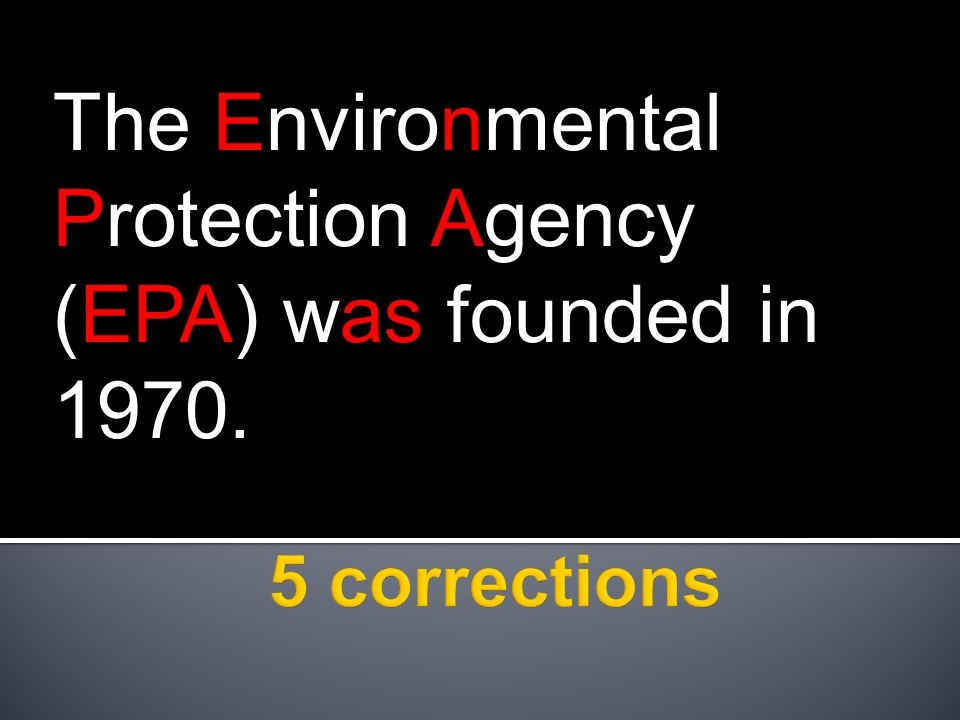 The Environmental Protection Agency (EPA) was founded in 1970.
