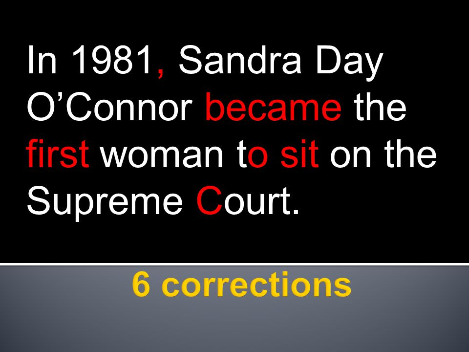 In 1981, Sandra Day O'Connor became the first woman to sit on the Supreme Court.