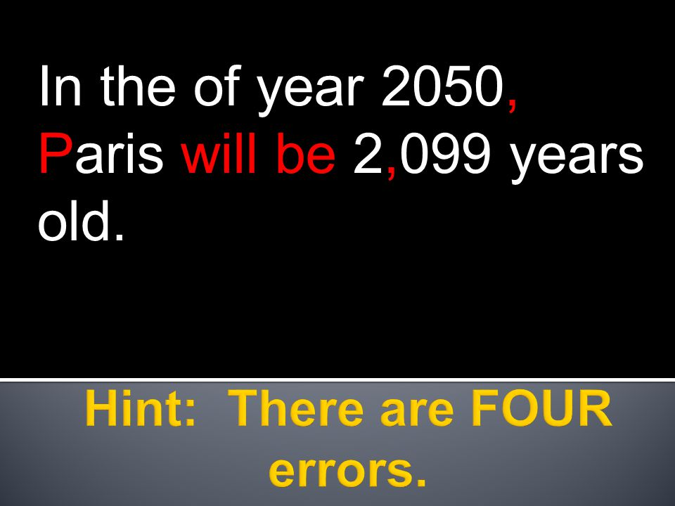 In the of year 2050, Paris will be 2,099 years old.