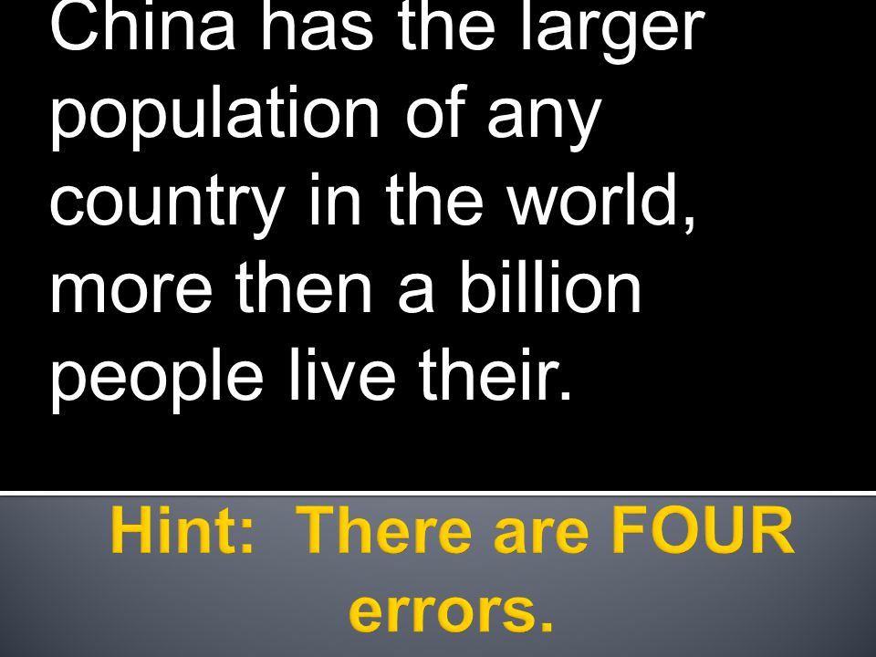 China has the larger population of any country in the world, more then a billion people live their.