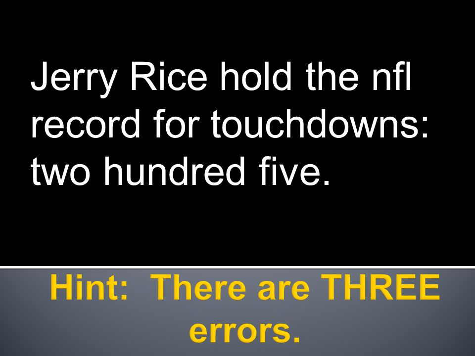 Jerry Rice hold the nfl record for touchdowns: two hundred five.