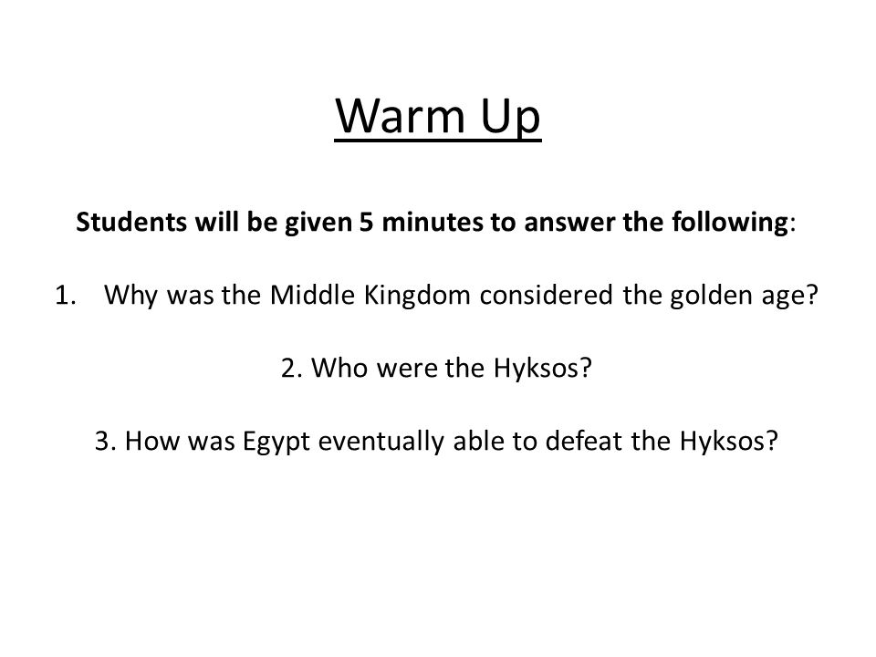 Objective: Students will be able to understand why the New Kingdom was a unique period of time in ancient Egypt's history.