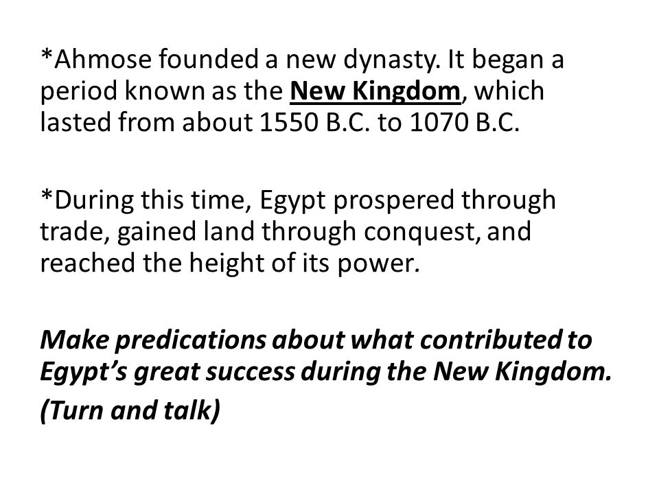 *Ahmose founded a new dynasty.