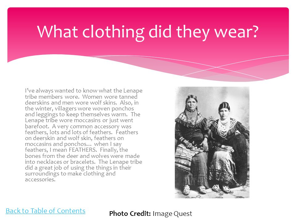 What clothing did they wear. I've always wanted to know what the Lenape tribe members wore.