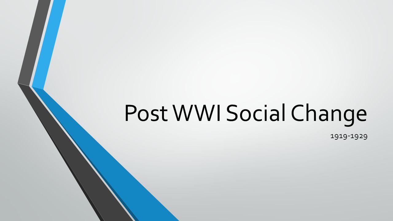 Post WWI Social Change 1919-1929