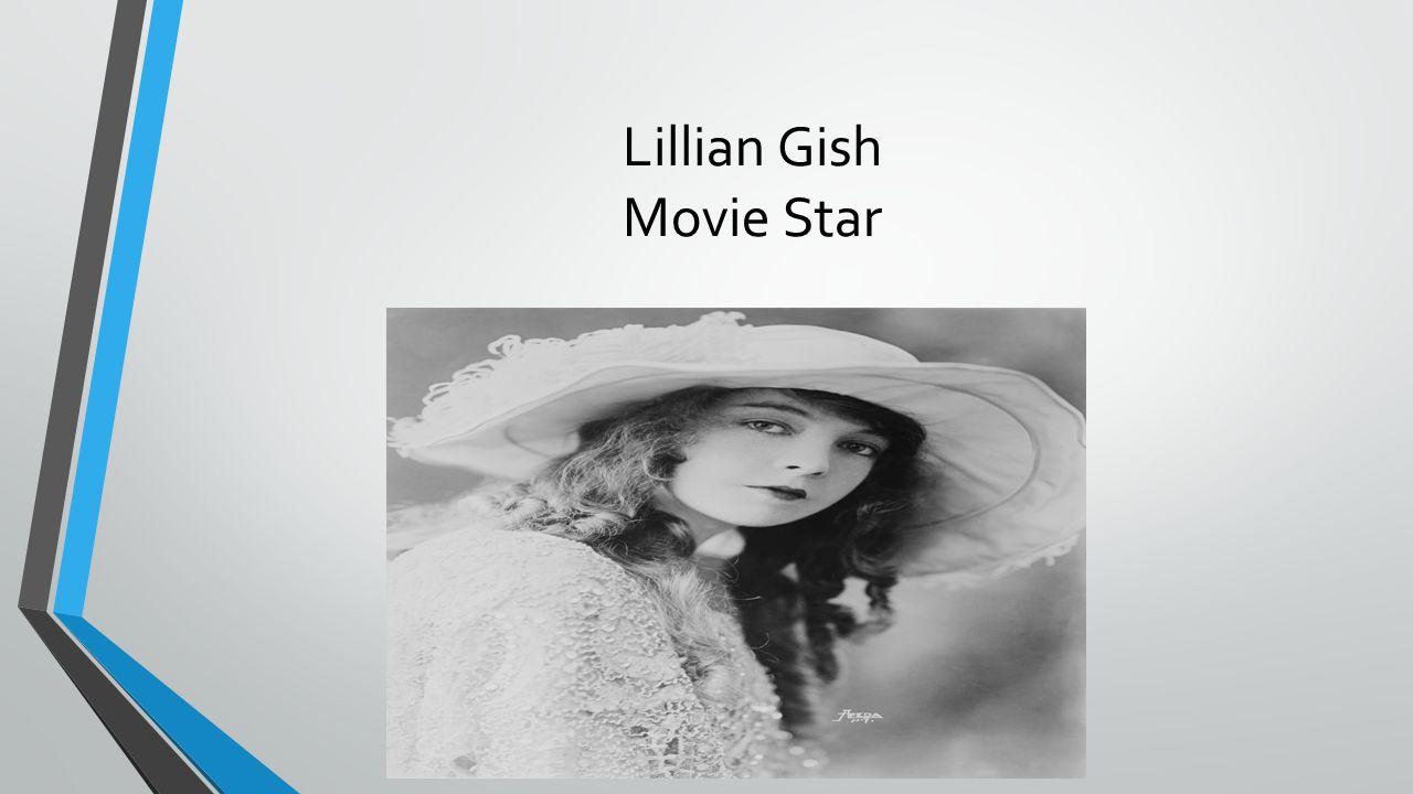 Lillian Gish Movie Star