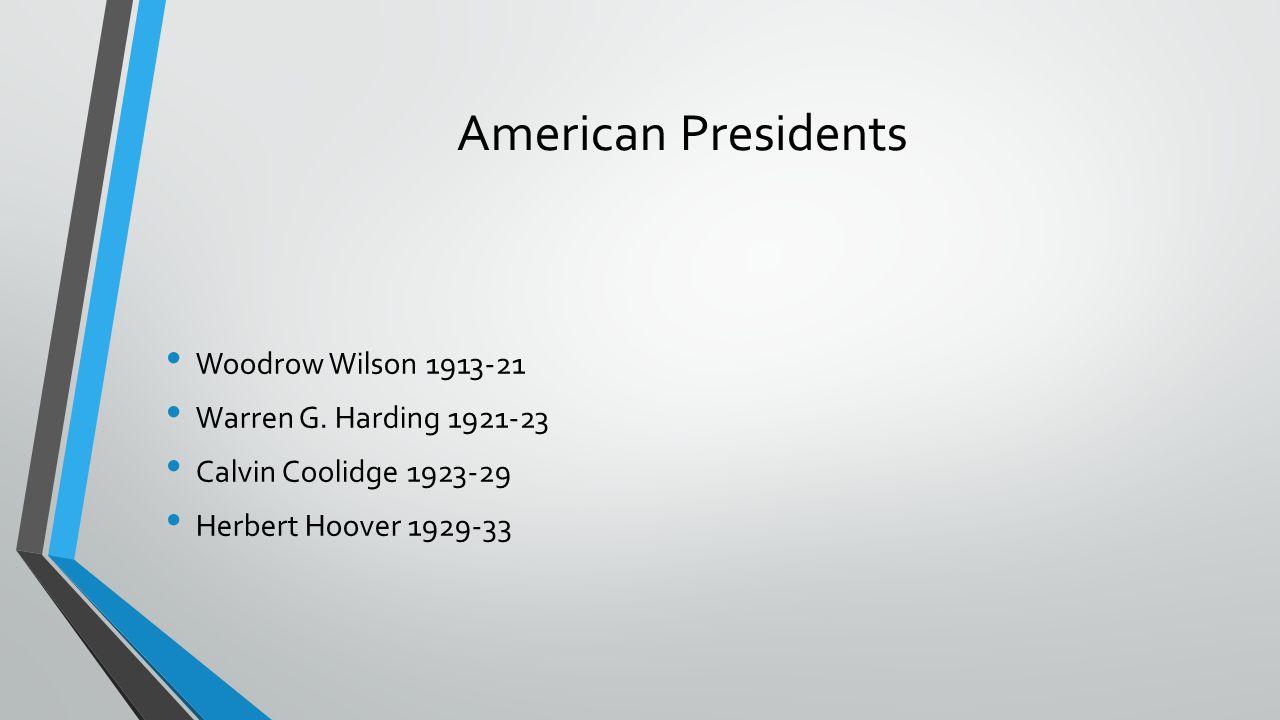 American Presidents Woodrow Wilson 1913-21 Warren G.