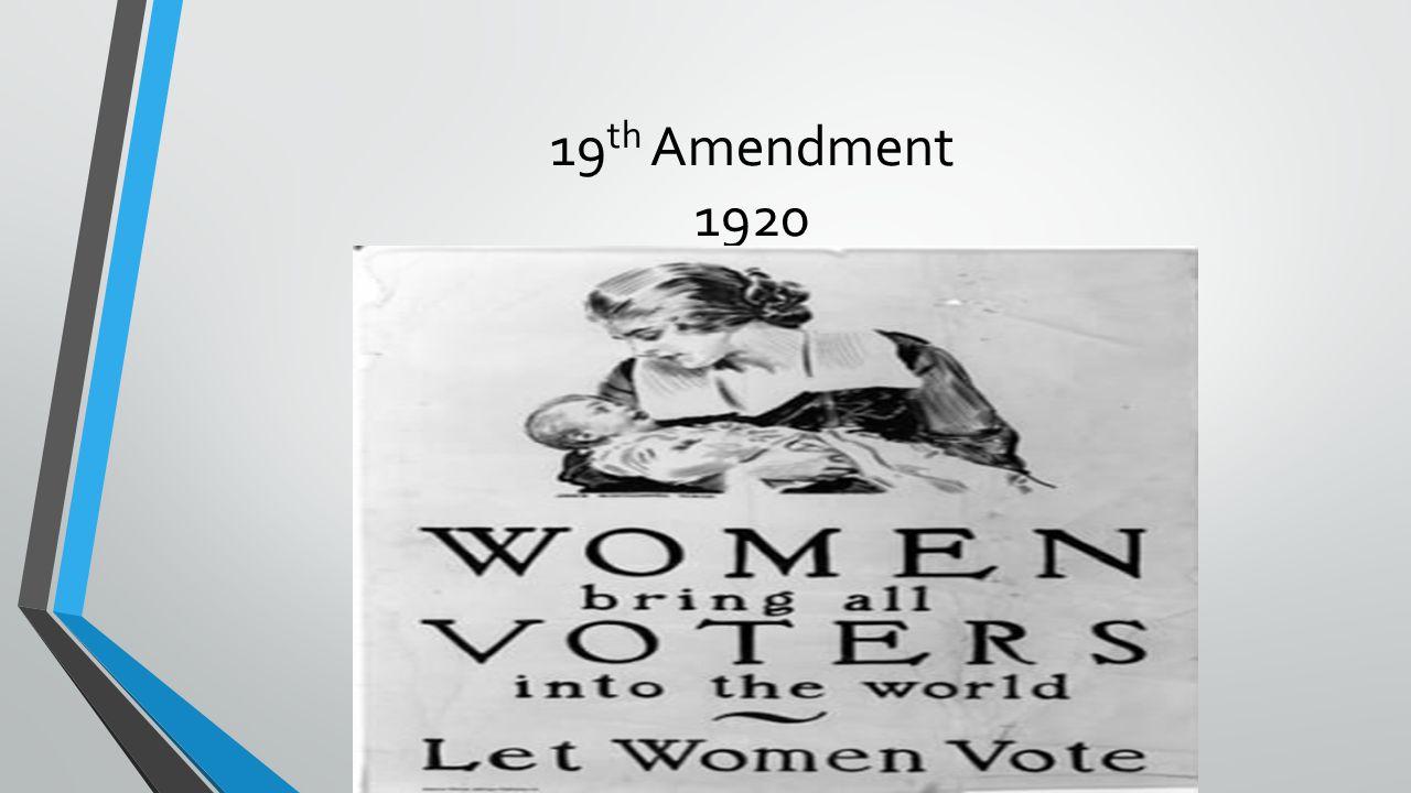 19 th Amendment 1920