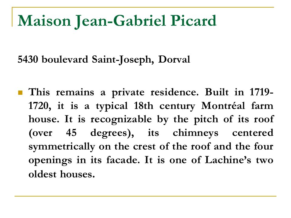 Maison Jean-Gabriel Picard 5430 boulevard Saint-Joseph, Dorval This remains a private residence.