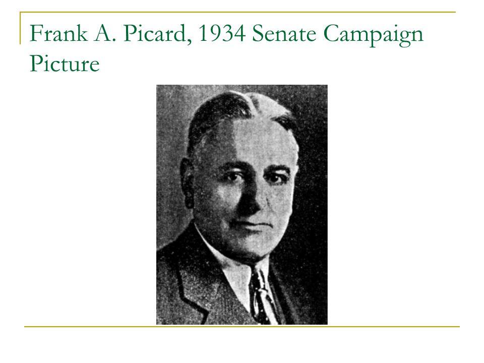 Frank A. Picard, 1934 Senate Campaign Picture