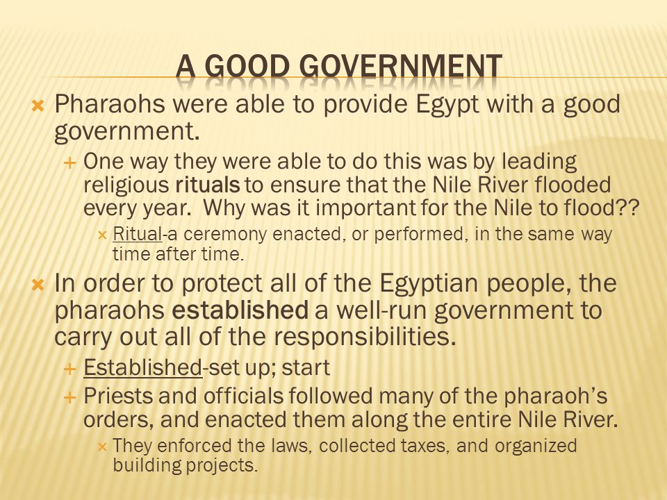  Pharaohs were able to provide Egypt with a good government.