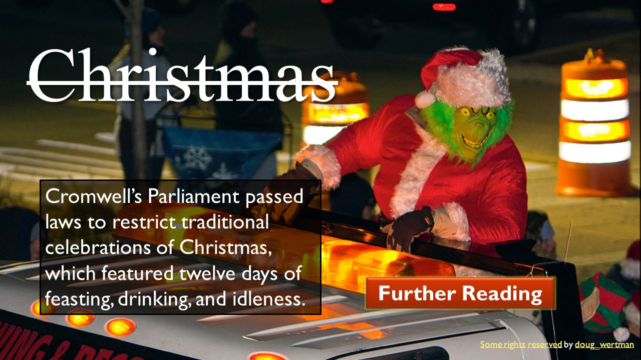 Christmas Further Reading Some rights reserved by doug_wertmanSome rights reserveddoug_wertman Cromwell's Parliament passed laws to restrict tradition