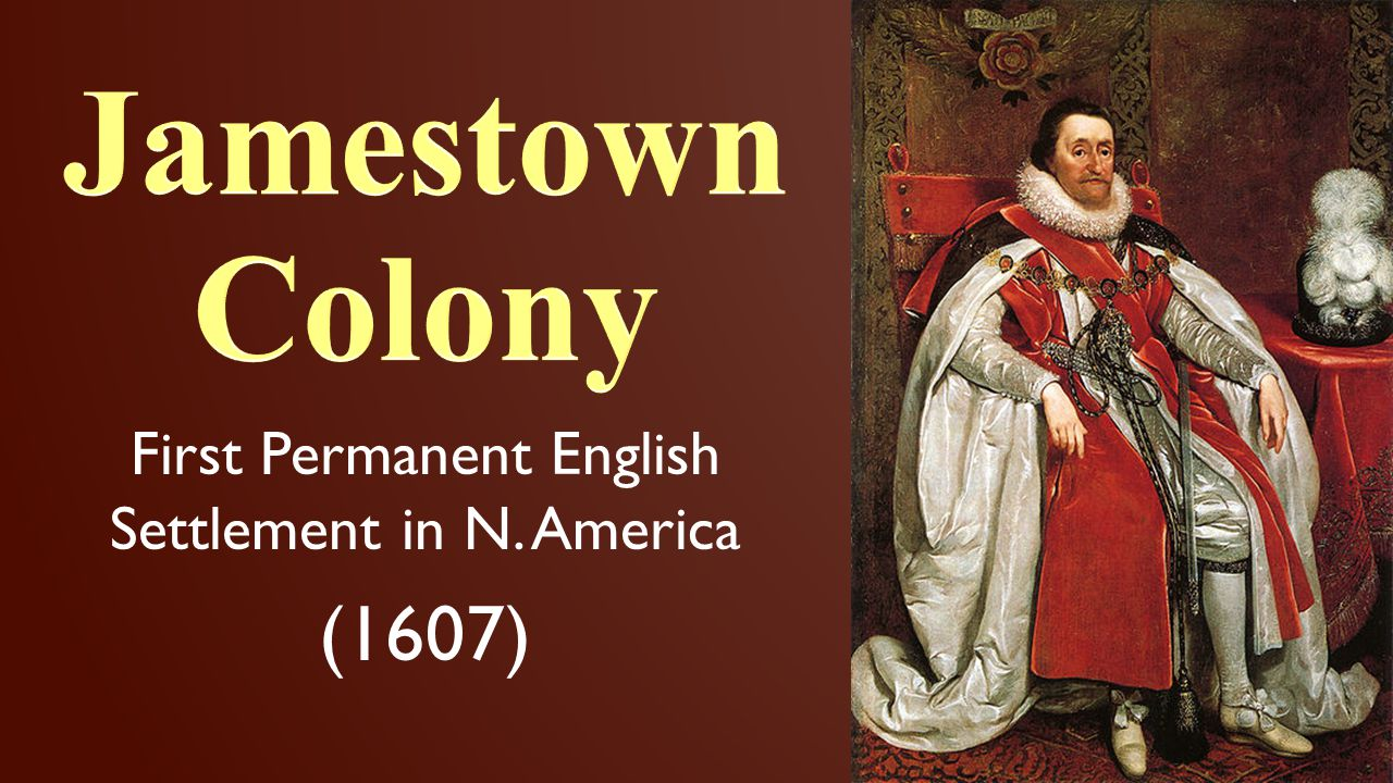 First Permanent English Settlement in N. America (1607)