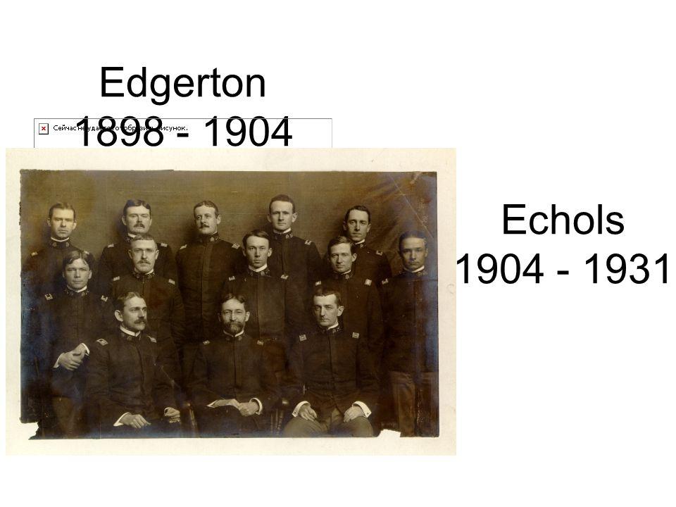 Edgerton 1898 - 1904 Echols 1904 - 1931