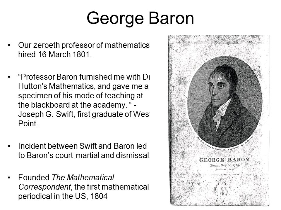 George Baron Our zeroeth professor of mathematics, hired 16 March 1801.