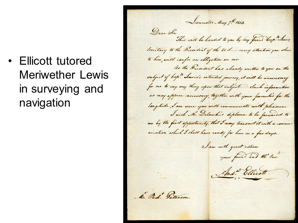 Ellicott tutored Meriwether Lewis in surveying and navigation
