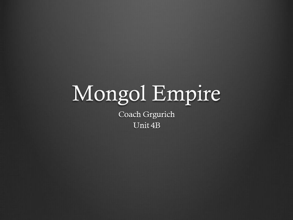 Background The Mongol Empire was able to spread because of the strength of its military.