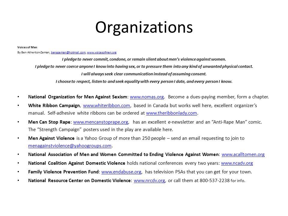 Organizations Voices of Men By Ben Atherton-Zeman, benazeman@hotmail.com, www.voicesofmen.orgbenazeman@hotmail.comwww.voicesofmen.org I pledge to neve