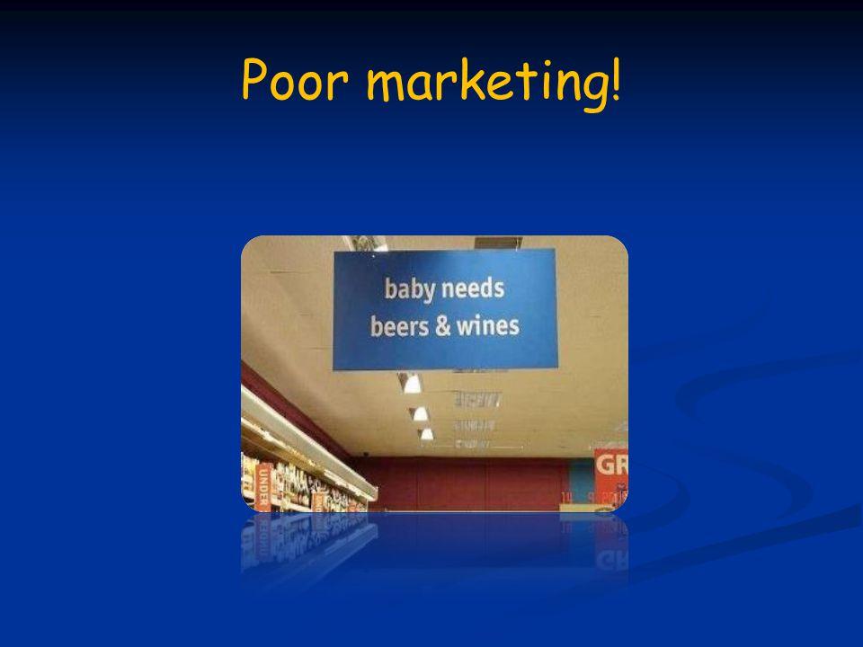 Poor marketing!