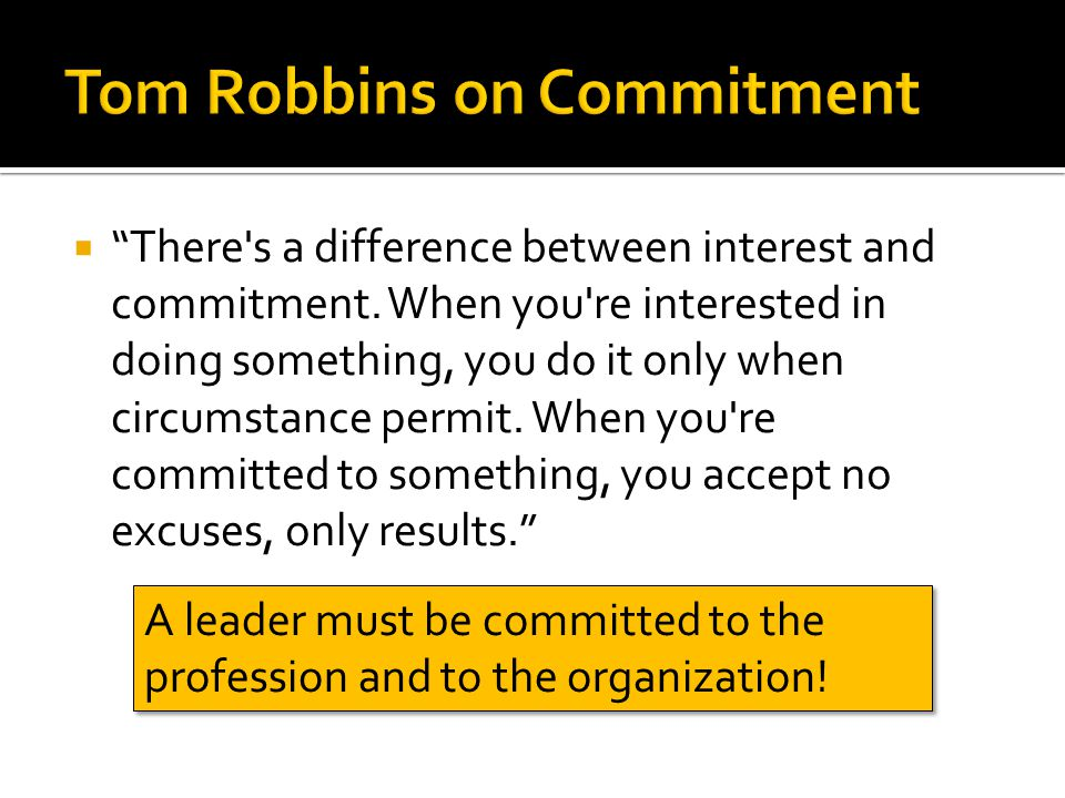1. Leaders are committed. 2.