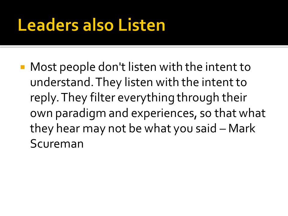 """ """"Communication is the real work of leadership."""""""
