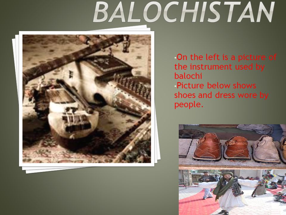 On the left is a picture of the instrument used by balochi Picture below shows shoes and dress wore by people.