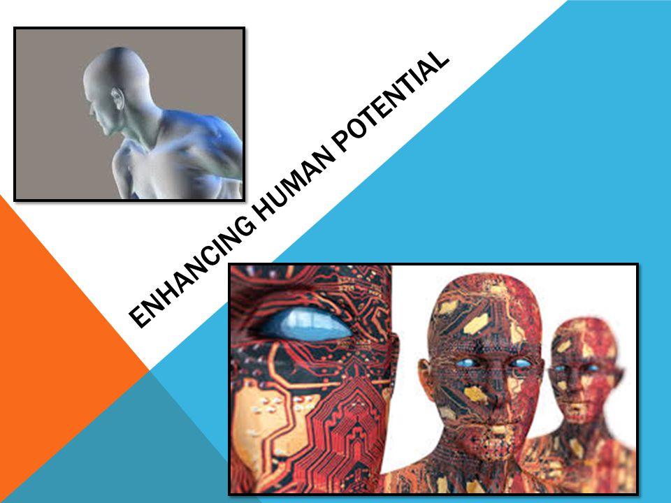 ENHANCING HUMAN POTENTIAL