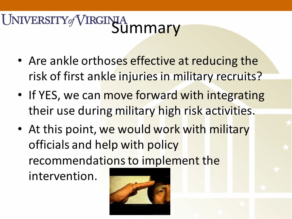 Summary Are ankle orthoses effective at reducing the risk of first ankle injuries in military recruits.