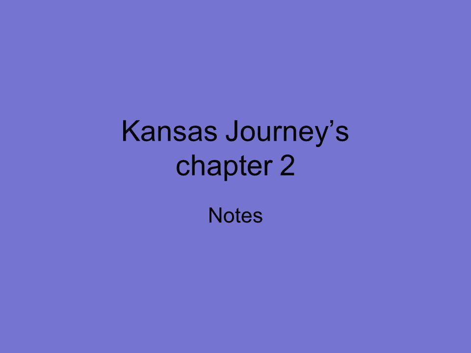 Kansas Journey's chapter 2 Notes