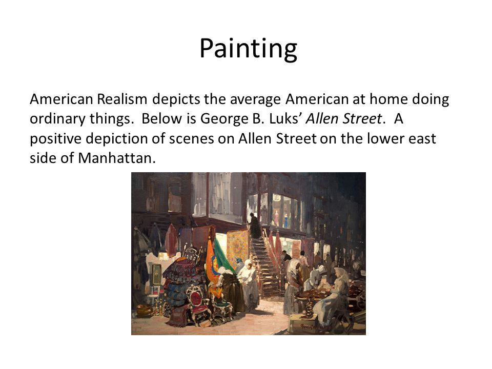 Painting American Realism depicts the average American at home doing ordinary things.