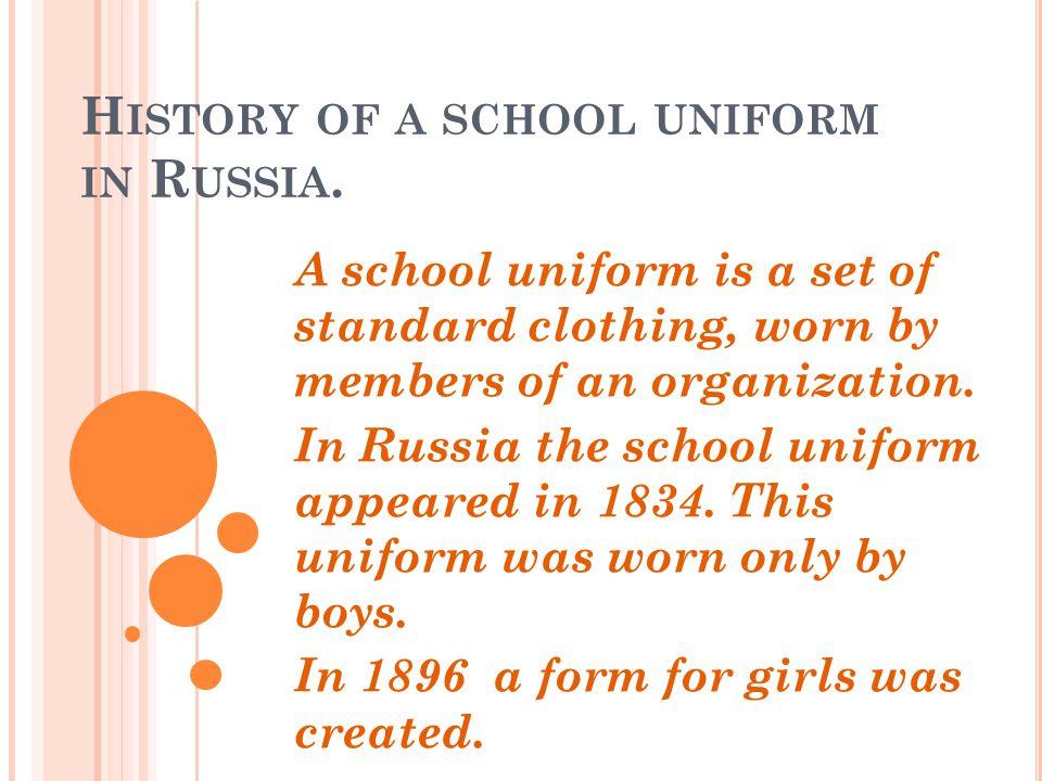 H ISTORY OF A SCHOOL UNIFORM IN R USSIA.
