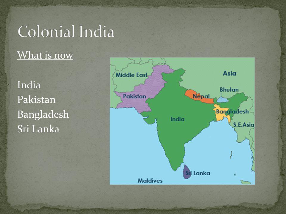 What is now India Pakistan Bangladesh Sri Lanka