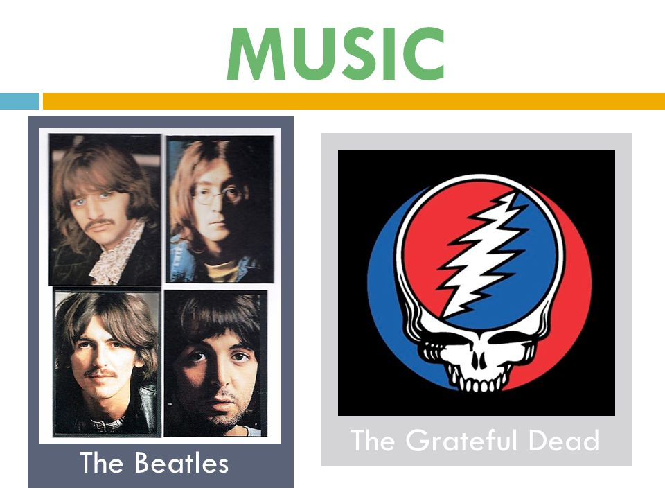 MUSIC The Beatles The Grateful Dead