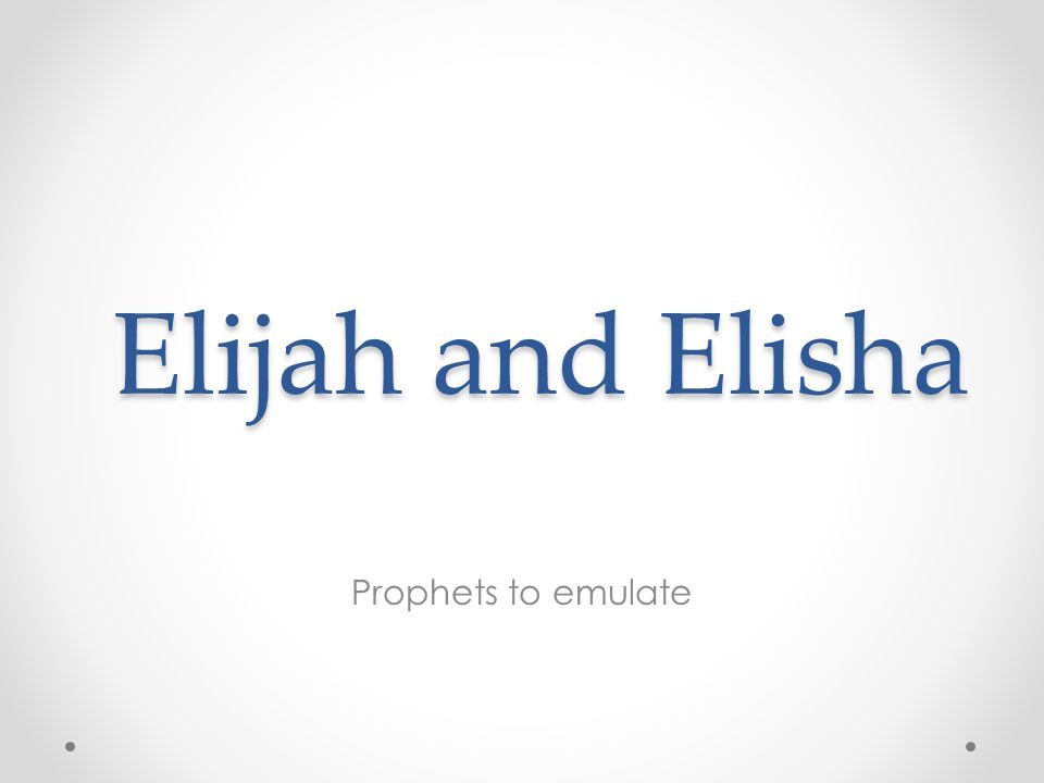 The Call of Elisha When Elijah went to find Elisha, he found him driving the 12 th pair of oxen in his father's field Elijah went and threw his cloak around him Elisha immediately left his oxen and ran after Elijah, let me kiss my father and mother 'good-bye.' Elijah replied, what have I done to you?