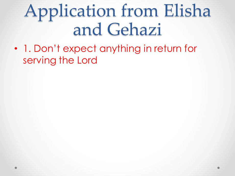 1. Don't expect anything in return for serving the Lord