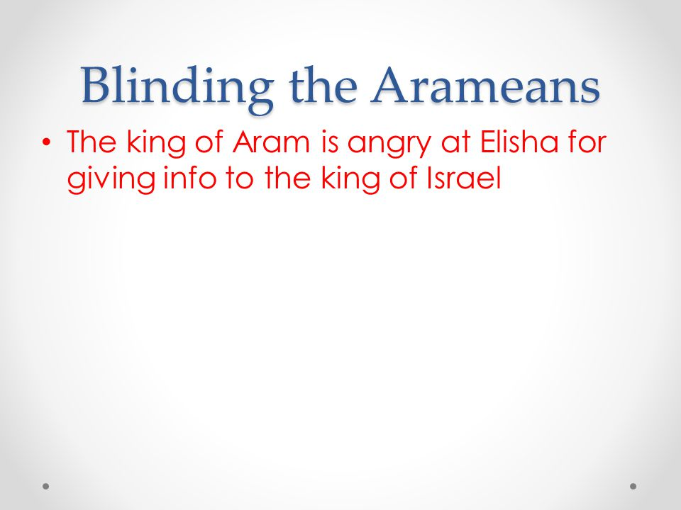 The king of Aram is angry at Elisha for giving info to the king of Israel