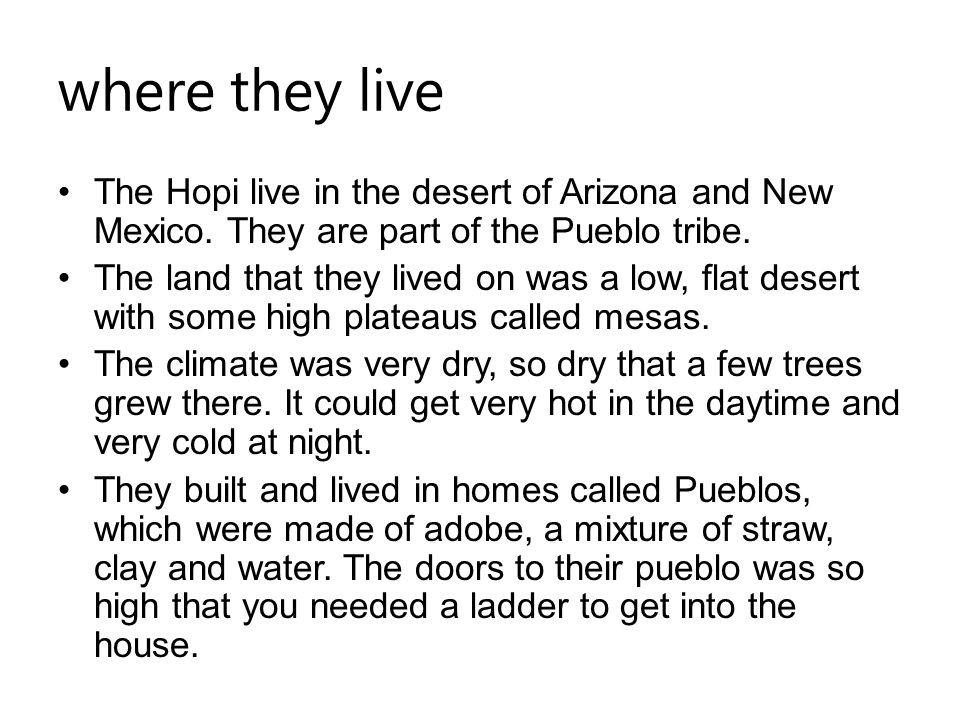 what they eat/grow Even though it was difficult, the Hopi were great farmers.