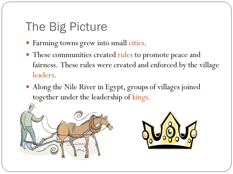 Farming towns grew into small cities. These communities created rules to promote peace and fairness. These rules were created and enforced by the vill